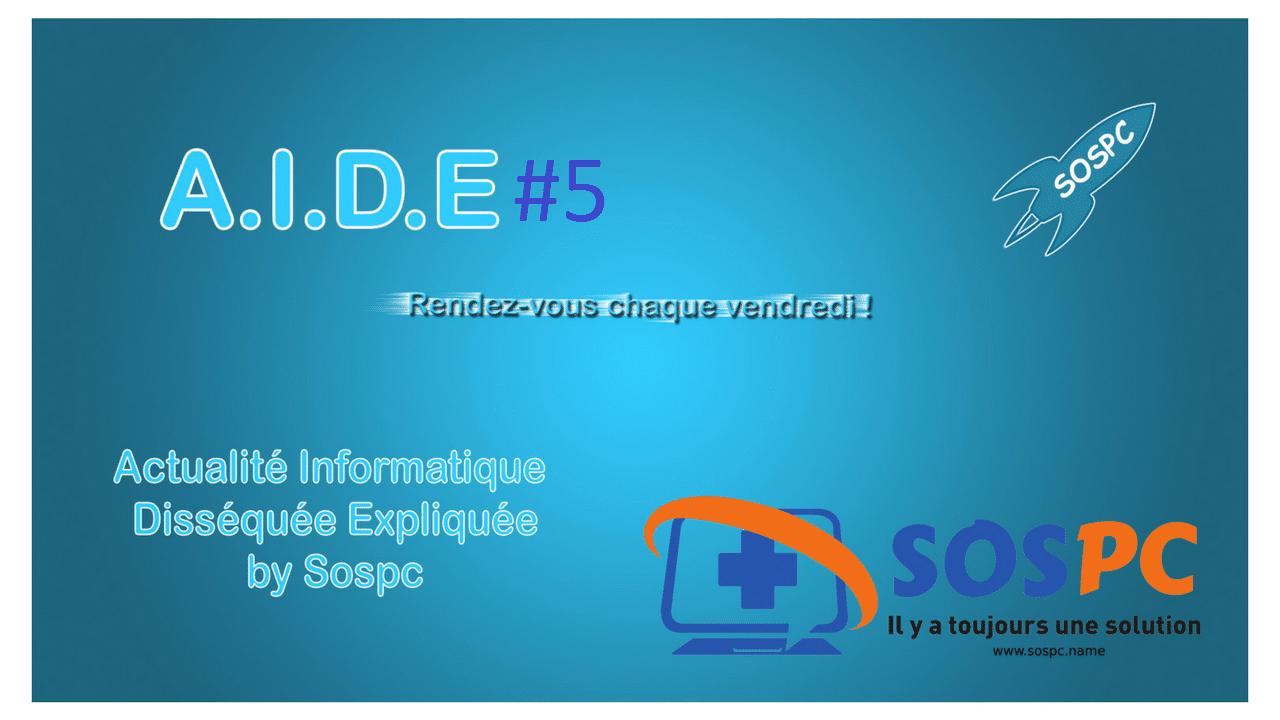 A.I.D.E, votre hebdo sur l'actu informatique. #5