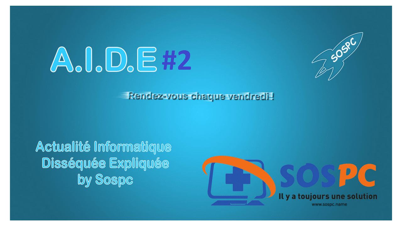 A.I.D.E, votre hebdo sur l'actu informatique. #2