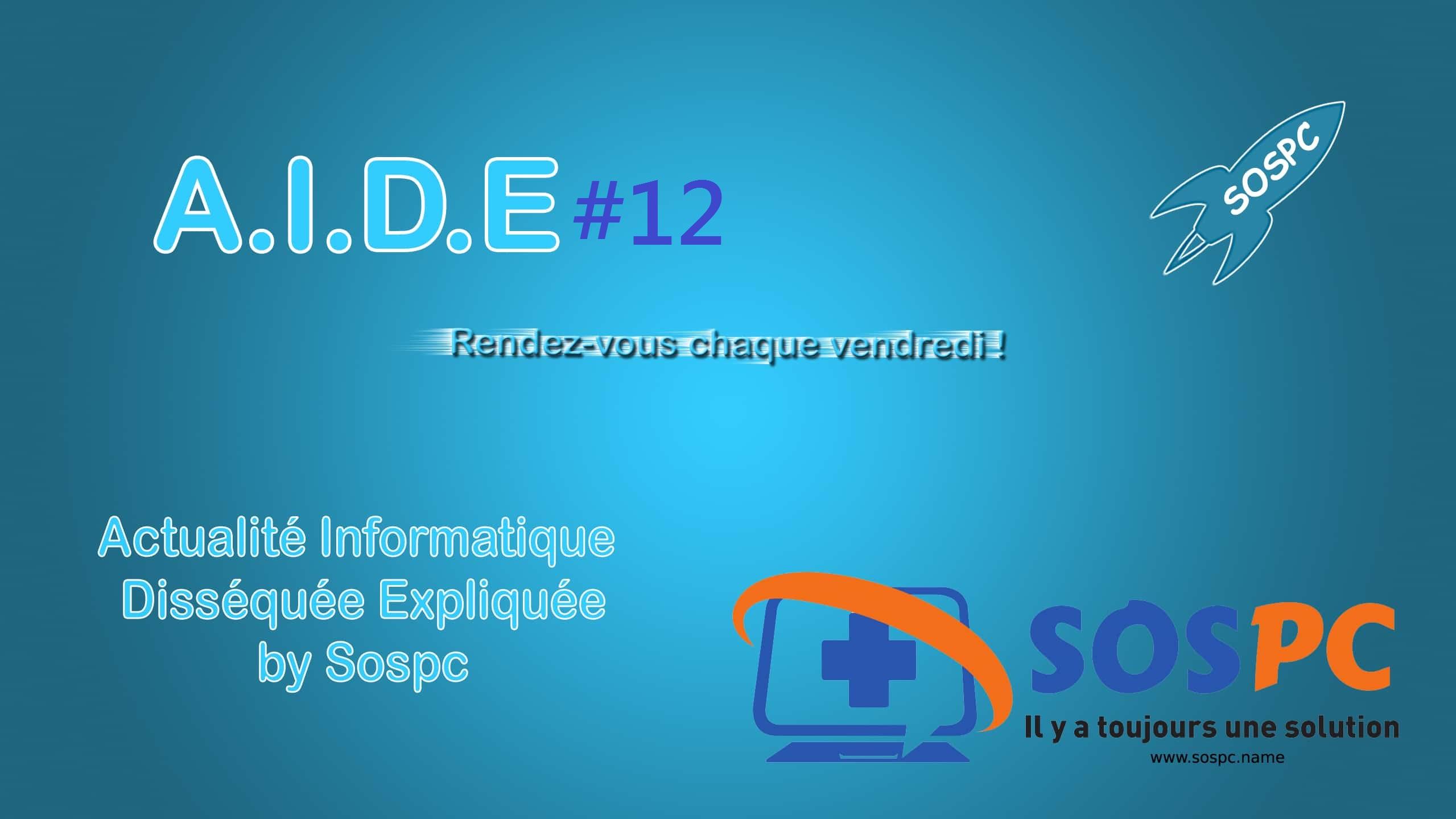 A.I.D.E 12 : Clés Usb piégées, Captcha c'est fini, Windows 10 imposé, ISO W7.