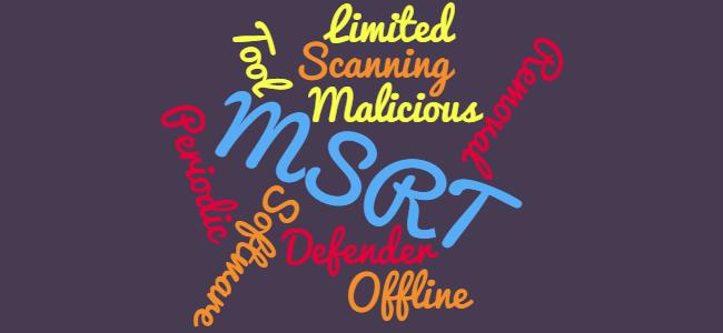 MSRT : l'outil de suppression de logiciels malveillants de Microsoft.