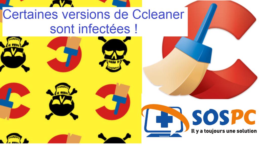 Certaines versions de Ccleaner sont infectées !