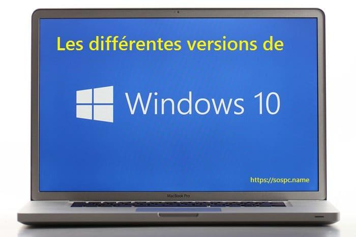 Windows 10 : les différentes versions en détail.