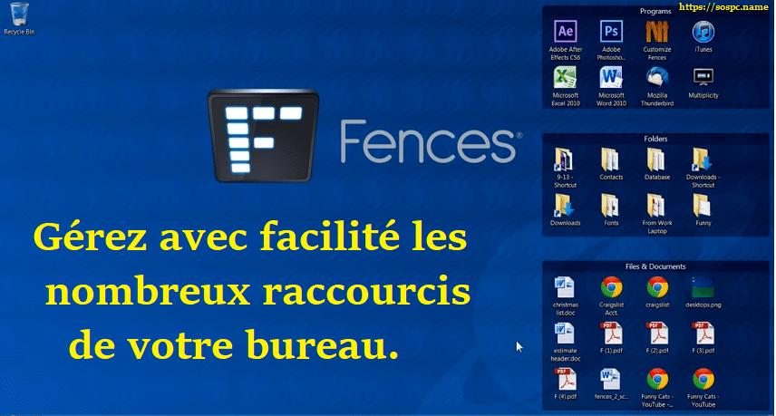 Fences : gérez avec facilité les nombreux raccourcis de votre bureau.