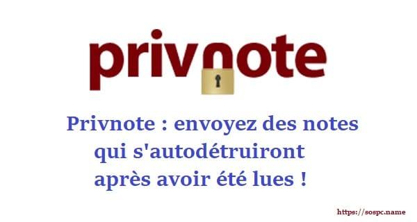 Sospc aime : Privnote, Envoyez des notes qui s'autodétruiront après avoir été lues !