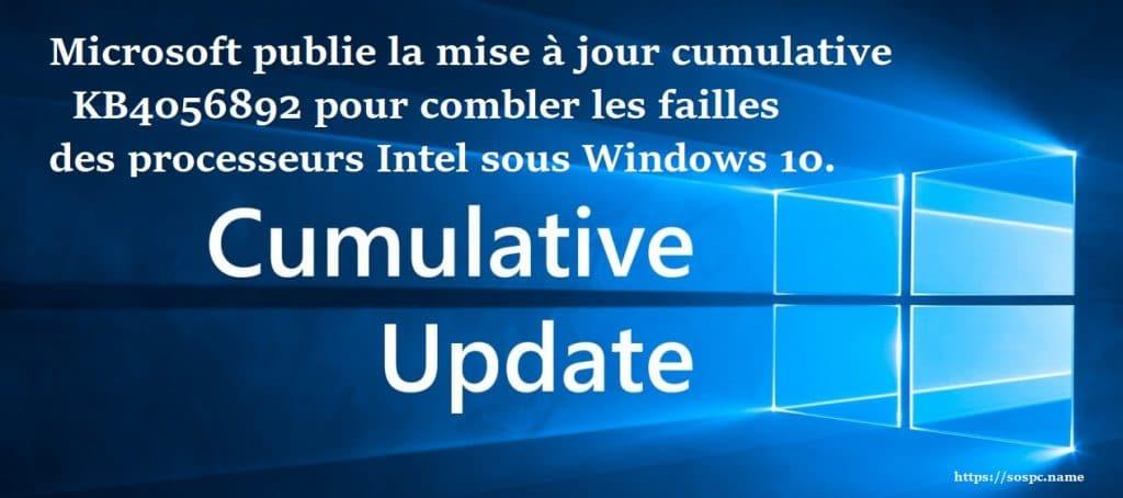 Actu en bref : Publication de la KB4056892, pour combler les failles des processeurs Intel sous Windows 10.