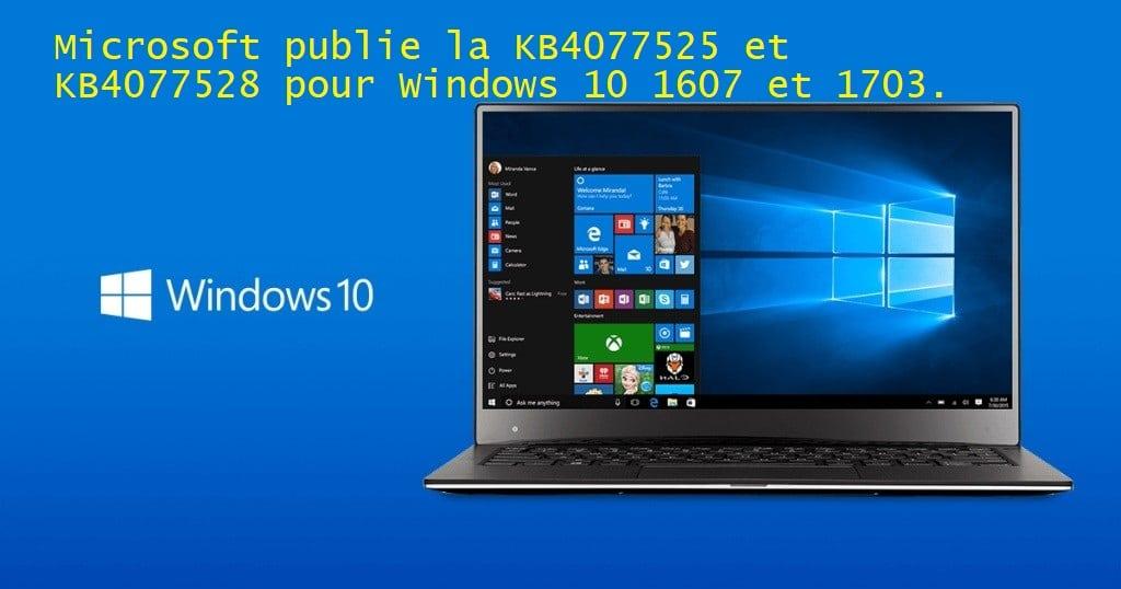 Actu en bref : Microsoft publie la KB4077525 et KB4077528 pour Windows 10 1607 et 1703.