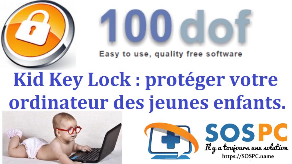 Kid Key Lock, protéger votre ordinateur des jeunes enfants.