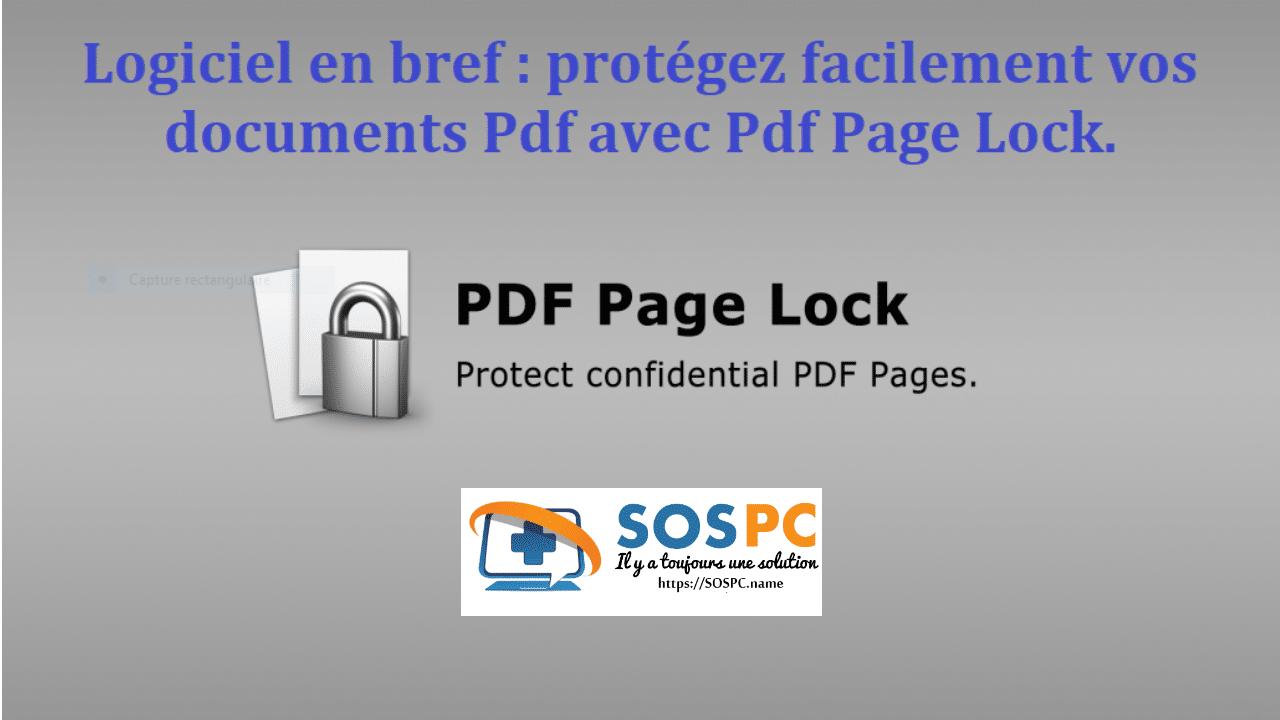 Logiciel en bref : protégez facilement vos documents Pdf avec Pdf Page Lock.