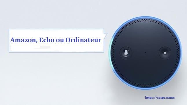 Amazon Echo : comment remplacer le terme Alexa par Amazon, Echo ou Ordinateur.