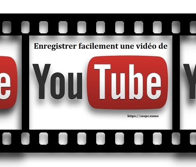 Enregistrer facilement une vidéo de YouTube, par Ginbi2.