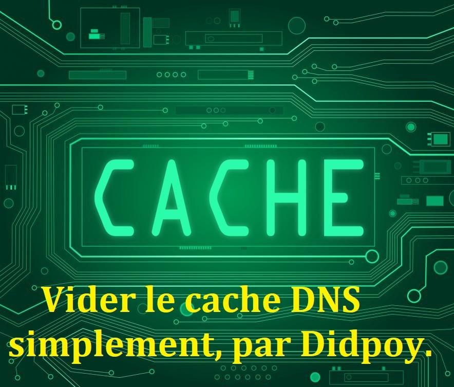 Vider le cache DNS simplement, par Didpoy.