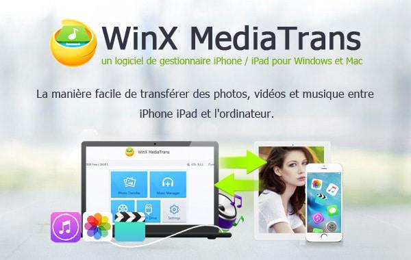 WinX MediaTrans : transférer vos photos, vidéos et musiques entre un iPhone, iPad et un PC.