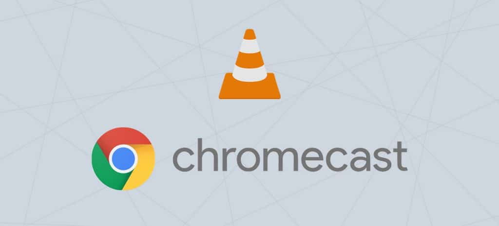 Comment utiliser Chromecast avec VLC Media Player.