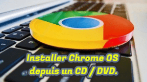 Installer Chrome OS à l'aide d'un lecteur de CD/DVD.