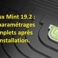 Linux Mint 19.2: les paramétrages essentiels après l'installation, par Azamos.