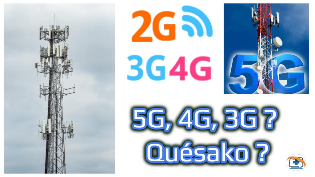 5G, 4G, 3G ? Quésako ?